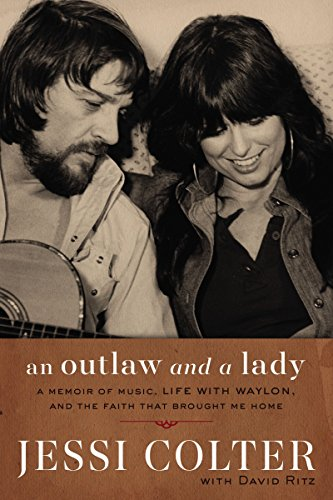 Pdf eBooks An Outlaw and a Lady: A Memoir of Music, Life with Waylon, and the Faith that Brought Me Home