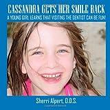 Cassandra Gets Her Smile Back, Sherri Alpert, 1420829971