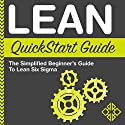 Lean QuickStart Guide: The Simplified Beginner's Guide to Lean Audiobook by  ClydeBank Business, Benjamin Sweeney Narrated by Lucy Vest