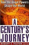 A Century's Journey, Robert Pastor, 0465054757