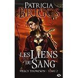 Mercy Thompson, tome 2 : Les Liens du sangpar Patricia Briggs