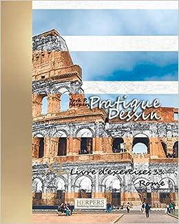 Pratique Dessin Xl Livre D Exercices 33 Rome French