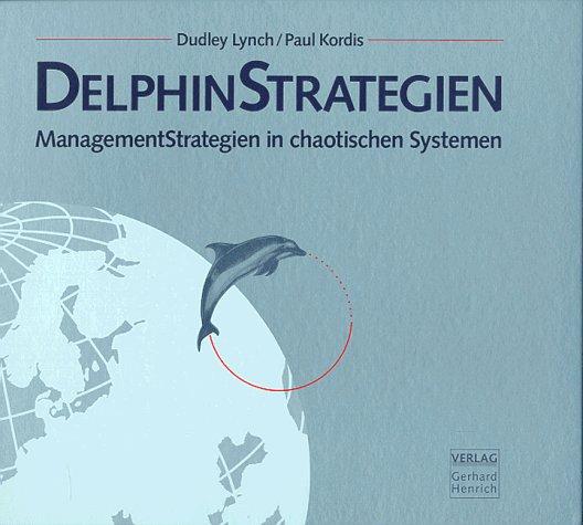 DelphinStrategien: ManagementStrategien in chaotischen Systemen