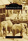 Knoxville Zoo, TN (Images of America) by Sonya A. Haskins (2007-03-07) offers