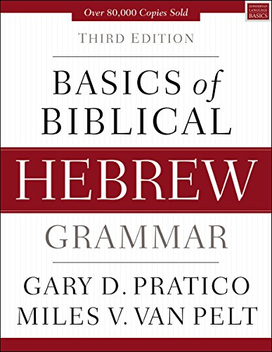 Basics of Biblical Hebrew Grammar: Third Edition