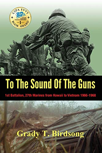 (To The Sound Of The Guns: 1st Battalion, 27th Marines from Hawaii to Vietnam 1966-1968)