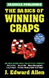 The Basics of Winning Craps, J. Edward Allen, 1580420303