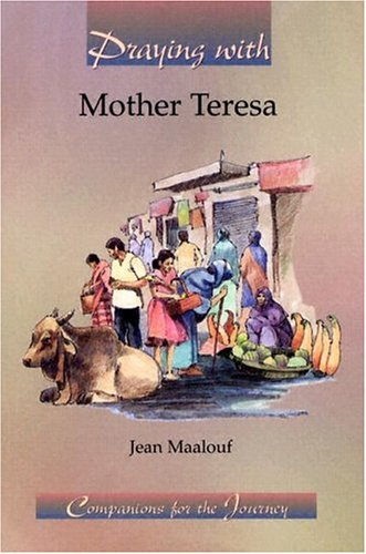 Praying With Mother Teresa (Companions for the Journey) ebook