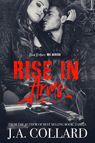 Rise in Arms: Book 4 in the Blood Brothers MC Series ()