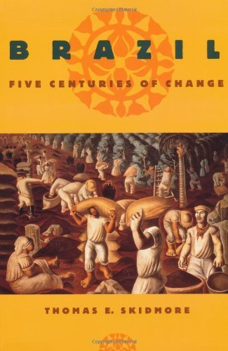 Brazil: Five Centuries of Change (Latin American Histories) by Thomas E. Skidmore (1999-03-25)