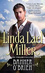 The reissue of #1 New York Times bestselling author Linda Lael Miller's Banner O'Brien, the first installment in the Corbins series!In 1886, lovely Banner 0'Brien overcame every obstacle and won her coveted medical diploma. Still she longed t...
