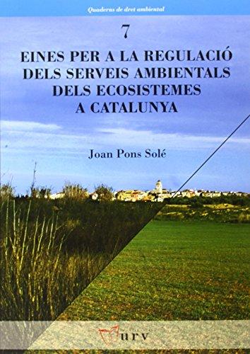 Descargar Libro Eines Per La Regulació Dels Serveis Ambientals Dels Ecosistemes A Catalunya Joan Pons Solé