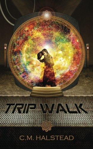 Trip Walk (The Tripper Series Book 1)