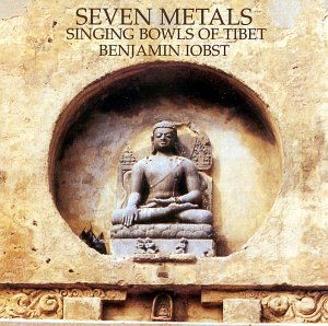 Seven Metals: Singing Bowls of Tibet (Singing Bowls Music)