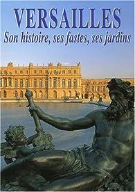 Versailles : Son histoire, des fastes, ses jardins par Editions Molière