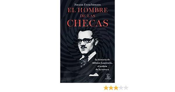 El hombre de las checas: La historia de Alfonso Laurencic, el artista de la tortura eBook: Susana Frouchtmann Corachan: Amazon.es: Tienda Kindle