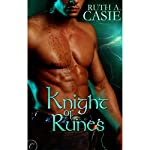 Knight of Runes | Ruth A. Casie