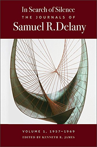 In Search of Silence: The Journals of Samuel R. Delany, Volume I, 1957-1969