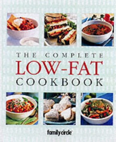 The Complete Low Fat Cookbook (Family Circle step-by-step)