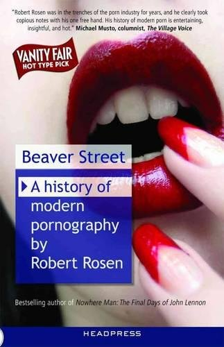Book: Beaver Street - A History of Modern Pornography by Robert Rosen