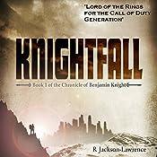 Knightfall: The Chronicle of Benjamin Knight, Book 1 | Robert Jackson-Lawrence
