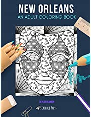 NEW ORLEANS: AN ADULT COLORING BOOK: A New Orleans Coloring Book For Adults