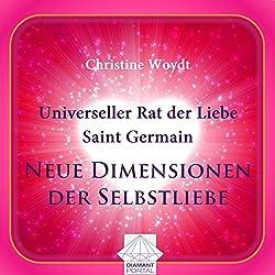 Universeller Rat der Liebe - Saint Germain: Neue Dimensionen der Selbstliebe