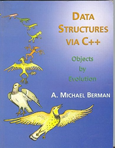 [(Data Structures Via C++ : Objects by Evolution)] [By (author) A.Michael Berman] published on (April, 1997)