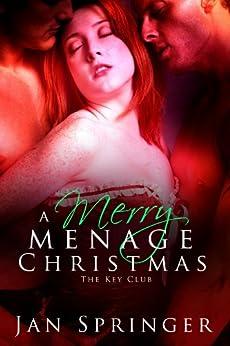A Merry Menage Christmas: Menage Romance Serial (The Key Club Book 3) (English Edition) de [Springer, Jan]