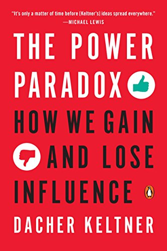 The Power Paradox: How We Gain and Lose Influence cover