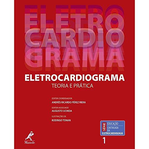Eletrocardiograma: Teoria e prática: Volume 1