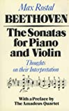 Beethoven : The Sonatas for Piano and Violin - Thoughts on Their Interpretation, Rostal, Max, 0907689051
