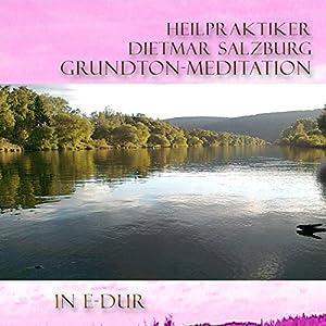 Grund-Ton Meditation in E-DUR Hörbuch