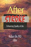 After Stroke : Enhancing Quality of Life, Wallace Sife, 078900321X