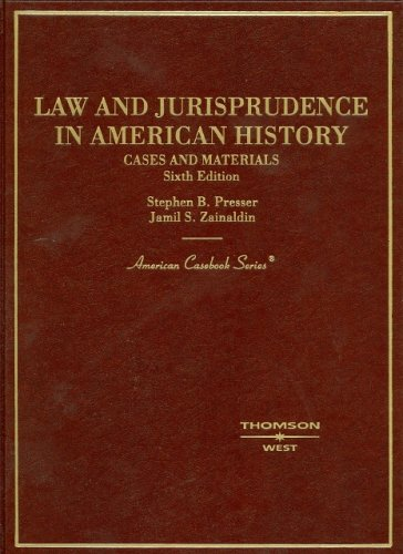 Cases and Materials on Law and Jurisprudence in American History (American Casebook Series)