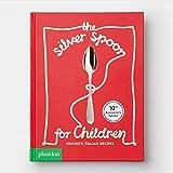 The Silver Spoon for Children New Edition: Favorite Italian Recipes