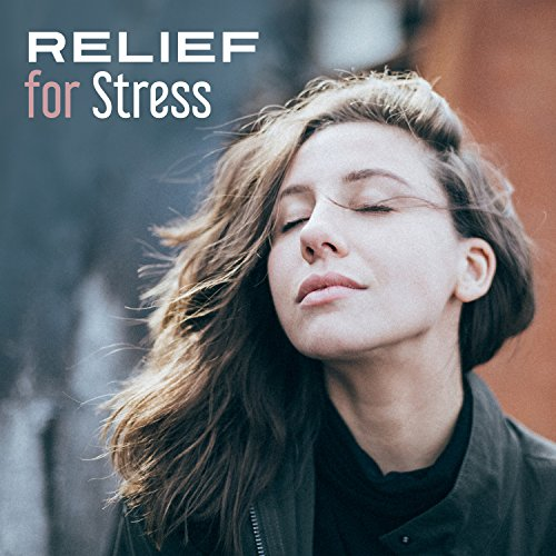 Relief for Stress - Best Yoga, Positive Thinking, Cool Dress for Meditation, Mantra Repetition, Wonderful Time of Renewal