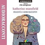 Felicità e altri racconti | Katherine Mansfield