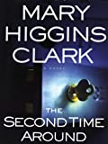The Second Time Around, Mary Higgins Clark, 1594130248