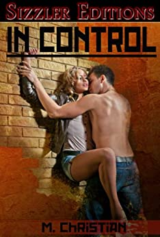 In Control: Tales of Kinky Men and Women by [Christian, M.]