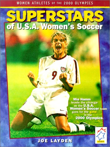 Superstars of U.S.A. Women's Soccer: Women Athletes of the 2000 Olympics