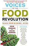 Voices of the Food Revolution: You Can Heal Your Body and Your World─With Food! (Sustainable Agriculture Book, for…