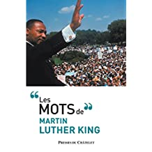 Les mots de Martin Luther King (French Edition)
