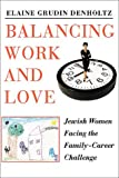 img - for Balancing Work and Love: Jewish Women Facing the Family-Career Challenge book / textbook / text book