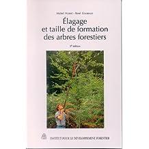 Elagage et Taille de Formation des Arbres Forestiers 3e Ed.