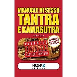 MANUALE DI SESSO TANTRA E KAMASUTRA (HOW2 Edizioni Vol. 35)