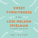 Sweet Forgiveness: A Novel | Lori Nelson Spielman