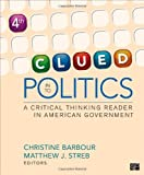 Clued in to Politics: A Critical Thinking Reader in American Government, Christine Barbour, 1608717941