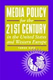 Media Policy for the 21st Century in the United States and Western Europe, Yaron Katz, 157273518X