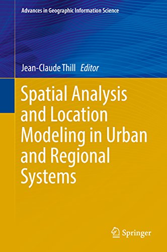 (Spatial Analysis and Location Modeling in Urban and Regional Systems (Advances in Geographic Information Science))